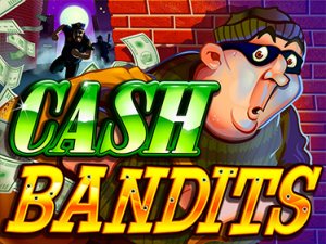 Cash Bandits video slot