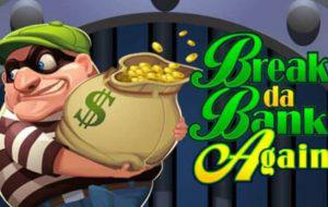 Break da Bank again slot is one of the slots you can play for fun